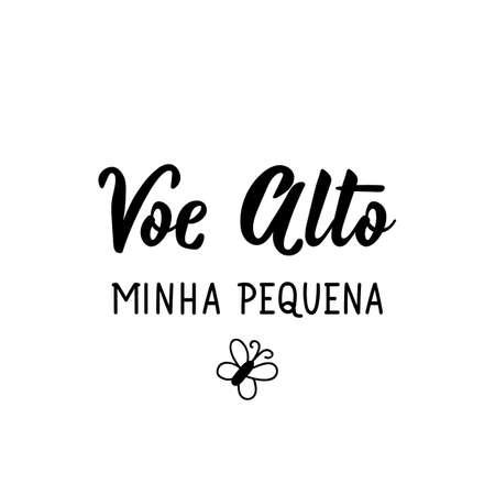 Brazilian Lettering. Translation from Portuguese - Fly high my little one. Modern vector calligraphy. Ink illustration Illusztráció