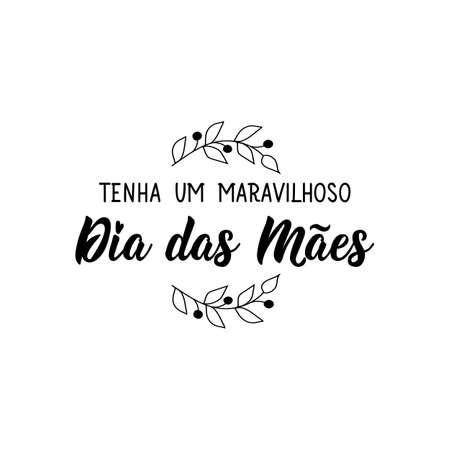 Tenha um Maravilhoso Dia das Maes. Brazilian Lettering. Translation from Portuguese - Have a Wonderful Mother's Day. Modern vector brush calligraphy. Ink illustration Illusztráció