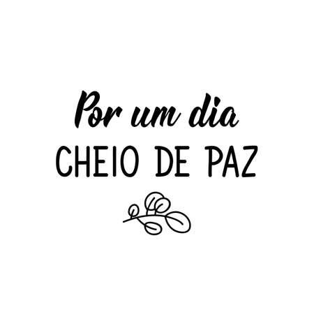 Brazilian Lettering. Translation from Portuguese - For a peaceful day. Modern vector brush calligraphy. Ink illustration