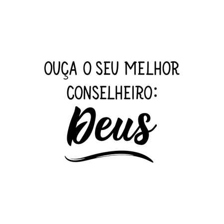 Brazilian Lettering. Translation from Portuguese - Listen to your best advisor: God. Modern vector brush calligraphy. Ink illustration