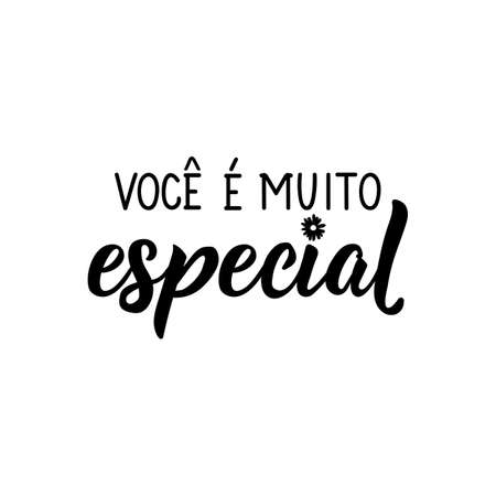 Brazilian Lettering. Translation from Portuguese - You are very special. Modern vector brush calligraphy. Ink illustration