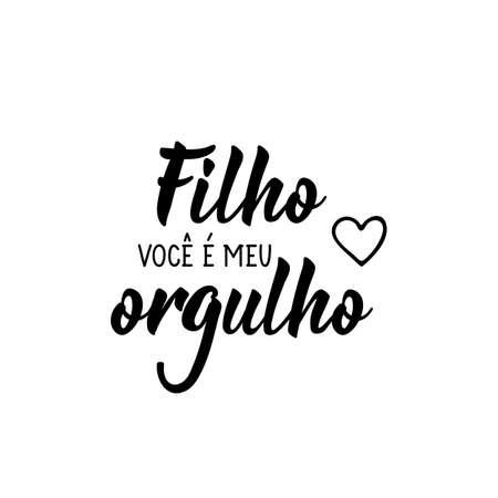 Brazilian Lettering. Translation from Portuguese - Son, you are my pride. Modern vector brush calligraphy. Ink illustration Illusztráció