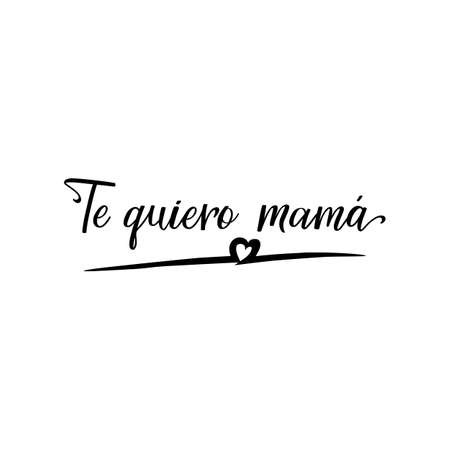 Mothers day card. Lettering. Translation from Spanish - I love you mom. Element for flyers, banner and posters. Modern calligraphy