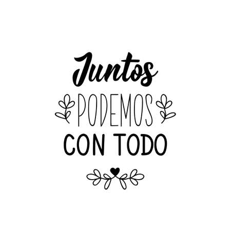 Juntos podemos con todo. Lettering. Translation from Spanish - Together we can with everything. Element for flyers, banner and posters. Modern calligraphy Illusztráció