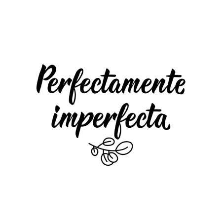 Lettering. Translation from Spanish - Perfectly Imperfect. Element for flyers, banner and posters. Modern calligraphy Illusztráció