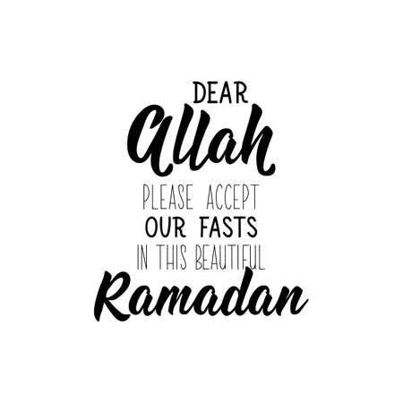 Dear Allah, please accept our fasts in this beautiful Ramadan. lettering. Can be used for prints bags, t-shirts, posters, cards. Religion Islamic quote