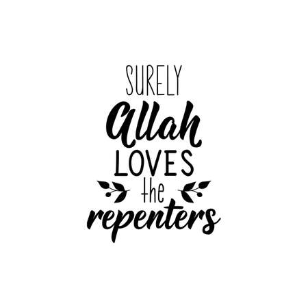 Surely Allah loves the repenters. Ramadan lettering. Can be used for prints bags, t-shirts, posters, cards. Religion Islamic quote 일러스트