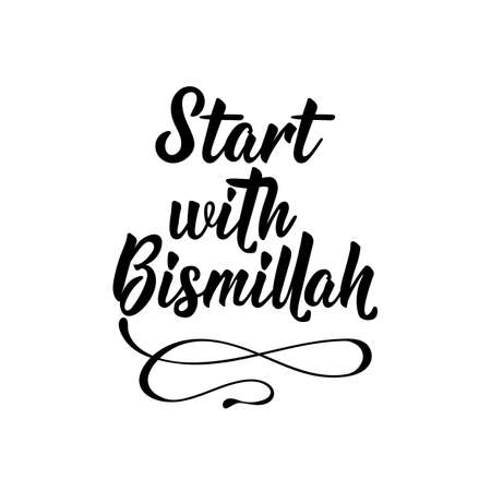 Start with Bismillah. Ramadan lettering. Can be used for prints bags, t-shirts, posters, cards. Religion Islamic quote