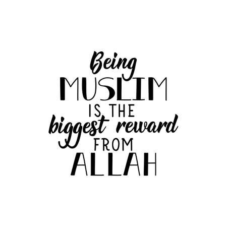 Being Muslim is the biggest reward from Allah. Ramadan lettering. Can be used for prints bags, t-shirts, posters, cards. Religion Islamic quote