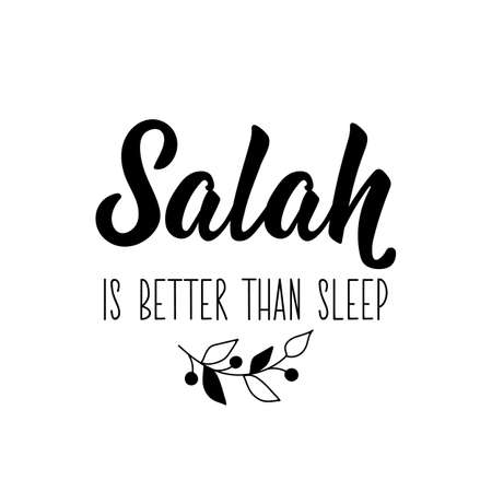 Salah is better than sleep. Ramadan lettering. Can be used for prints bags, t-shirts, posters, cards. Religion Islamic quote