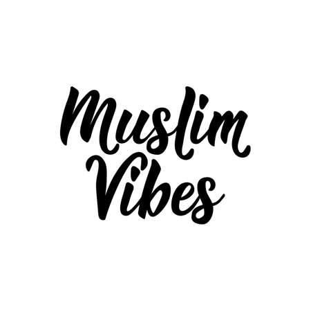 Muslim vibes. lettering. Can be used for prints bags, t-shirts, posters, cards. Religion Islamic quote