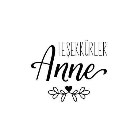Lettering. Translation from Turkish - Thank you mom. Modern vector brush calligraphy. Ink illustration