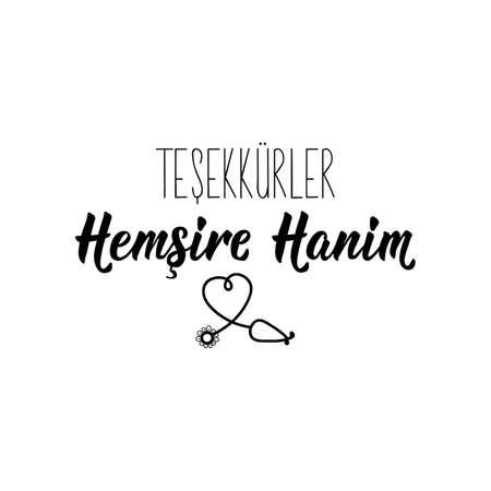 Lettering. Translation from Turkish - Thank you nurse. Modern vector brush calligraphy. Ink illustration