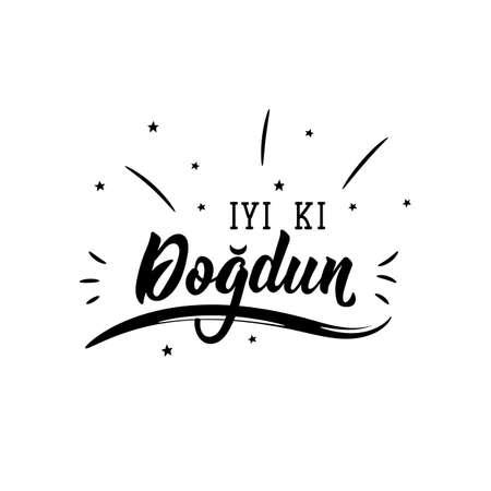 Lettering. Translation from Turkish - Happy Birthday. Modern vector brush calligraphy. Ink illustration