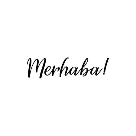 Merhaba. Lettering. Translation from Turkish - Hello. Modern vector brush calligraphy. Ink illustration