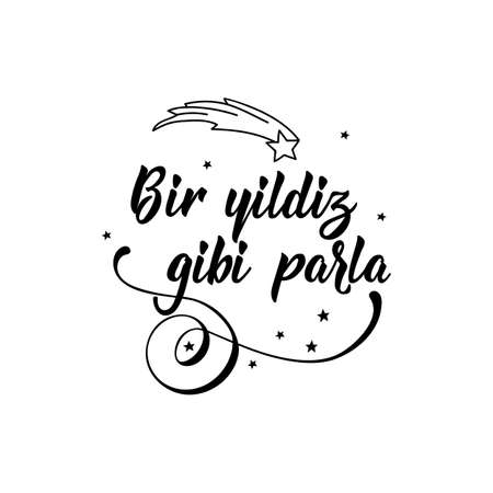 Lettering. Translation from Turkish - Shine like a star. Modern vector brush calligraphy. Ink illustration