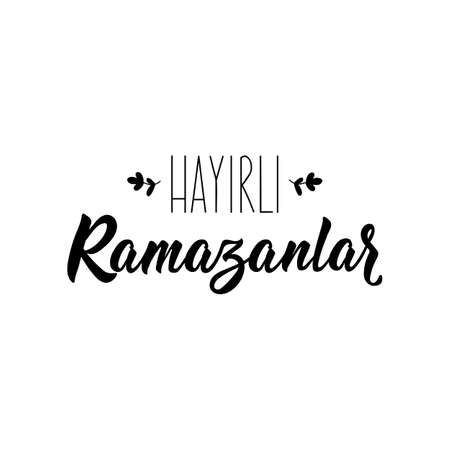 Hayirli Ramazanlar. Lettering. Translation from Turkish - Happy Ramadan. Modern vector brush calligraphy. Ink illustration. Religion Islamic quote 일러스트
