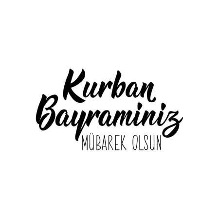 Kurban Bayraminiz Mubarek Olsun. Lettering. Translation from Turkish - You get blessed Feast of the Sacrifice. Modern vector brush calligraphy. Ink illustration. Religion Islamic quote