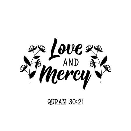 Love and Mercy. lettering. Can be used for prints bags, t-shirts, posters, cards. Religion Islamic quote
