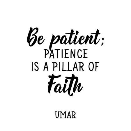 Sois patient. La patience est un pilier de la foi. Lettrage de Ramadan. Peut être utilisé pour imprimer des sacs, des t-shirts, des affiches, des cartes. Citation islamique de religion