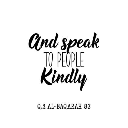 And speak to people kindly. Ramadan lettering. Can be used for prints bags, t-shirts, posters, cards. Religion Islamic quote