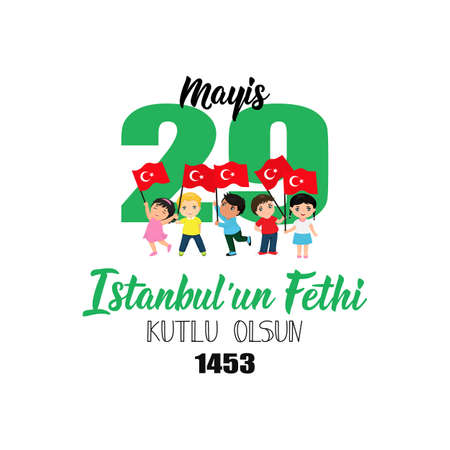 Template design of the national Turkish holiday - 29 Mayis Istanbul'un Fethi Kutlu Olsun. Translation: 29 May Day of Conquest of Istanbul, happy holidays. 1453. Graphic for design elements.