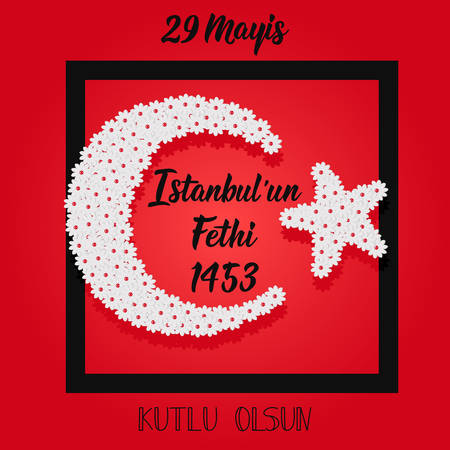 Template design of the national Turkish holiday - 29 Mayis Istanbul'un Fethi Kutlu Olsun. Translation: 29 May Day is Happy Conquest of Istanbul. Graphic for design elements.