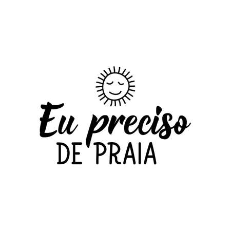 Brazilian Lettering. Translation from Portuguese - I need to go to the beach. Modern vector brush calligraphy. Ink illustration Vektorové ilustrace