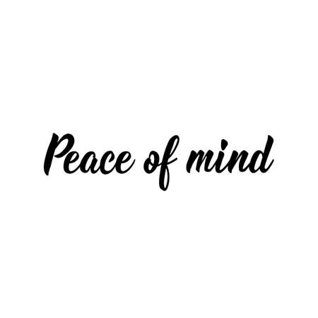 Peace of mind. Lettering. Can be used for prints bags, t-shirts, posters, cards. Calligraphy vector. Ink illustration