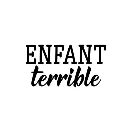 Terrible child in French. Ink illustration. Modern brush calligraphy. Isolated on white background. French lettering.