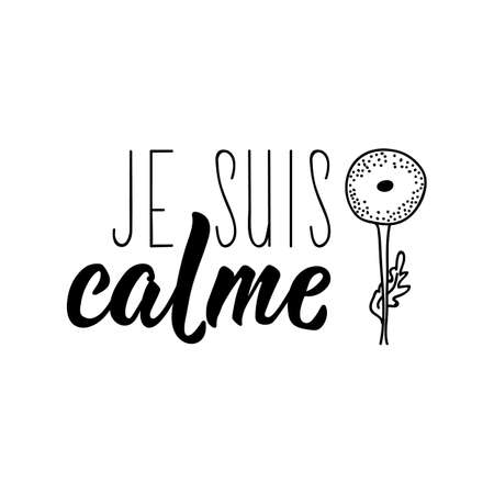 I am calm in French. Ink illustration. Modern brush calligraphy. Isolated on white background. French lettering. Ilustracja