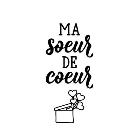 Translation from French - My heart sister. Element for flyers, t-shirt, banner and posters. Modern calligraphy. Ink illustration. French lettering.
