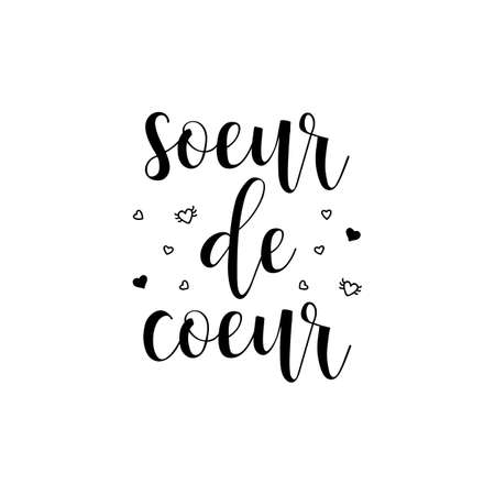 French lettering. Translation from French - Heart sister. Element for flyers, banner and posters. Modern calligraphy. Ink illustration Banque d'images - 150831077
