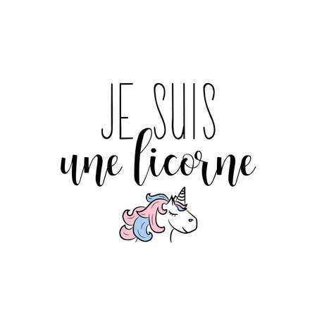 Translation from French - I am a unicorn. Element for flyers, t-shirt, banner and posters. Modern calligraphy. Ink illustration. French lettering. Banque d'images - 150831078