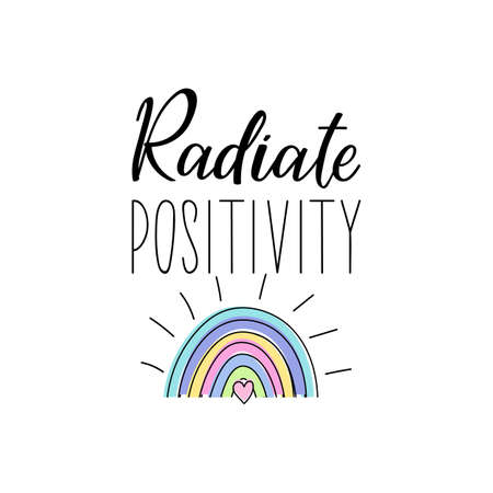 Radiate positivity. Lettering. Can be used for prints bags, t-shirts, posters, cards. Calligraphy vector. Ink illustration