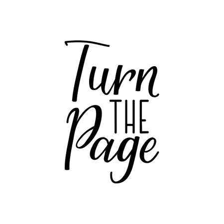 Turn the page. Lettering. Can be used for prints bags, t-shirts, posters, cards. Calligraphy vector. Ink illustration
