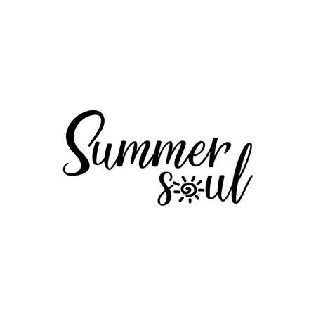 Summer soul. Lettering. Can be used for prints bags, t-shirts, posters, cards. Calligraphy vector. Ink illustration Banque d'images - 151397982