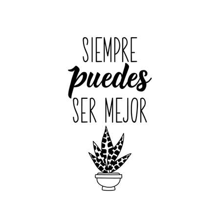 Siempre puedes ser mejor. Lettering. Translation from Spanish - You can always be better. . Element for flyers, banner and posters. Modern calligraphy Ilustracja
