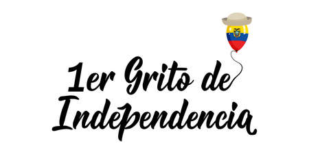 1er Grito de Independencia. text in spanish: 1st Cry for Independence, August 10. Lettering. Vector illustration. Design concept independence day celebration, card