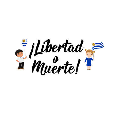 Text in Spanish: Freedom or death. Lettering. Vector illustration. Design concept independence day celebration, card, kids logo. Uruguay Independence Day greeting card. 向量圖像