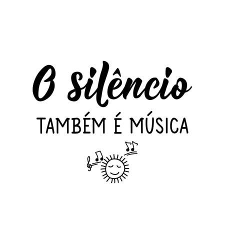 Brazilian Lettering. Translation from Portuguese - Silence is also music. Modern vector brush calligraphy. Ink illustration. Perfect design for greeting cards, posters, t-shirts, banners