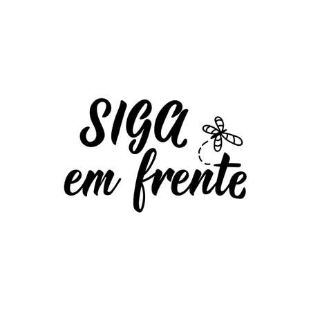 Brazilian Lettering. Translation from Portuguese - Go straight. Modern vector brush calligraphy. Ink illustration.