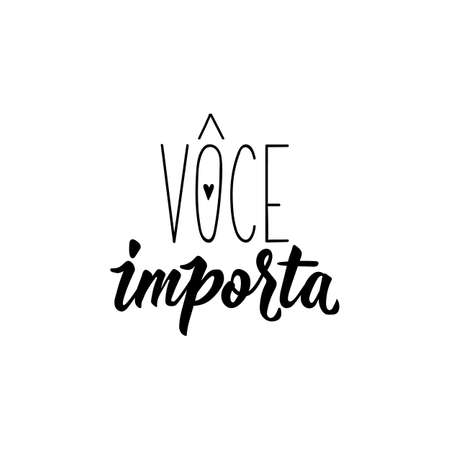 Brazilian lettering. Translation from Portuguese - You matter. Modern vector brush calligraphy. Ink illustration. Perfect design for greeting cards, posters, t-shirts, banners Ilustrace