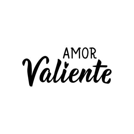 Amor Valiente. Lettering. Translation from Spanish - Brave love. Element for flyers, banner and posters. Modern calligraphy