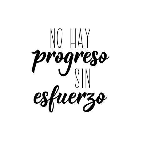 Lettering. Translation from Spanish - No progress without effort. Element for flyers, banner, t-shirt and posters. Modern calligraphy Ilustrace