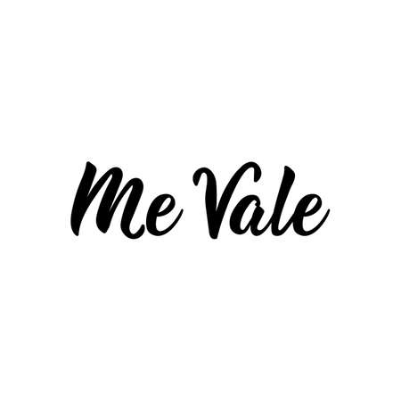 Me Vale. Spanish lettering. Translation from Spanish - I do not care. Element for flyers, banner, t-shirt and posters. Modern calligraphy Illustration