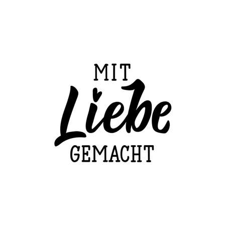 German text: Made with love. Lettering. Vector illustration. Element for flyers banner and posters Modern calligraphy.