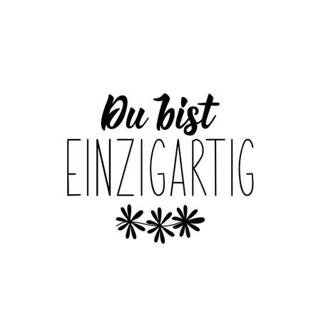German text: You are unique. Lettering. Vector illustration. Element for flyers banner and posters Modern calligraphy.