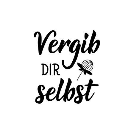 German text: Forgive yourself. Lettering. Vector illustration. Element for flyers banner and posters Modern calligraphy. Illustration