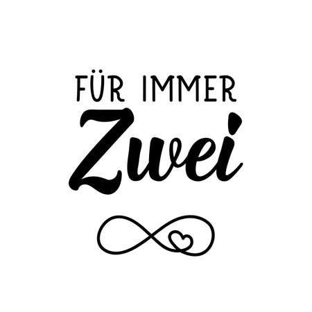 German text: Forever two. Lettering. Vector illustration. Element for flyers banner and posters Modern calligraphy. Illustration